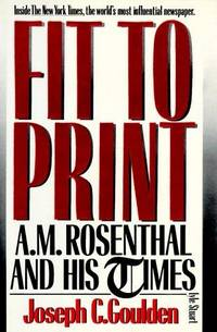 Fit to Print  A.M. Rosenthal and His Times