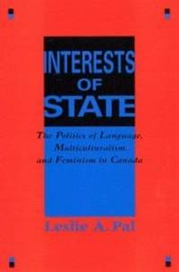 Interests of State  The Politics of Language, Multiculturalism, and  Feminism in Canada