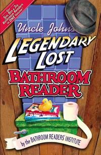 Uncle John's Legendary Lost Bathroom Reader