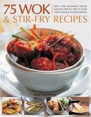 75 Wok and Stir-Fry Recipes