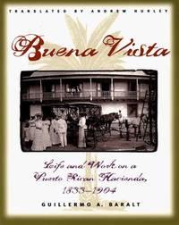 Buena Vista : Life And Work On A Puerto Rican Hacienda, 1833-1904