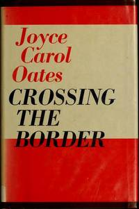 Crossing the Border: Fifteen Tales  - 1st Edition/1st Printing