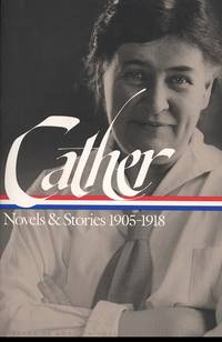 image of Willa Cather - Novels and Stories 1905-1918