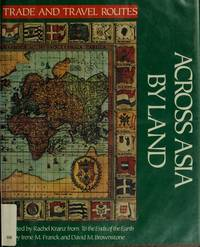 Across Asia by Land (Trade and Travel Routes Ser.) (Adapted from To the Ends of the Earth)