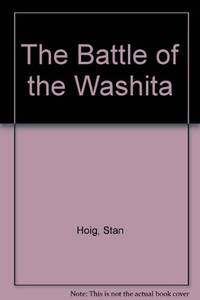 The Battle of the Washita; The Sheridan-Custer Indian Campaign of 1867-69
