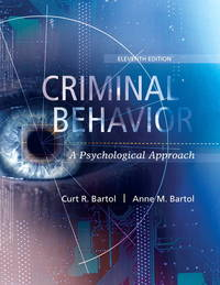 Criminal Behavior: A Psychological Approach (11th Edition) by  Anne M. Bartol Curt R. Bartol - Paperback - [ Edition: eleventh ] - from BookHolders and Biblio.com