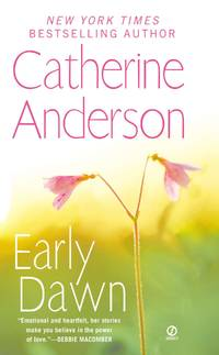 Early Dawn by  Catherine Anderson - Paperback - 1/1/2010 - from BayShore Books LLC (SKU: 045122874X)