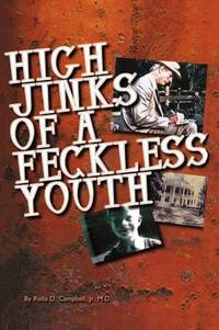 High Jinks of a Feckless Youth