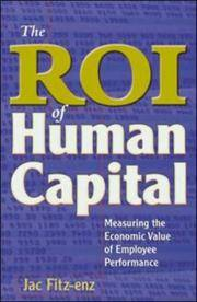 The ROI of Human Capital: Measuring the Economic Value of Employee Performance Fitz-enz, Dr. Jac