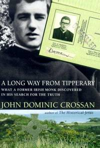 A Long Way from Tipperary: What a Former Monk Discovered in His Search for the Truth