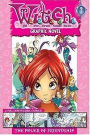 W.I.T.C.H. Graphic Novel: The Power of Friendship - Book #1 (W.I.T.C.H. Graphic Novels)