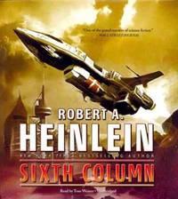 Sixth Column by Robert A. Heinlein - 2012-05-09 - from Books Express and Biblio.com