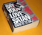 image of Say You Love Satan