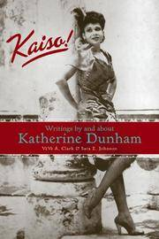 Kaiso!: Writings by and about Katherine Dunham (Studies in Dance History)