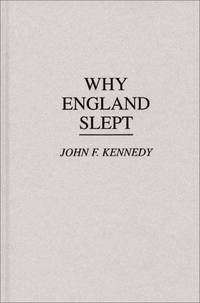 Why England Slept by John F. Kennedy - Hardcover - 1981-10-16 - from Ergodebooks (SKU: SONG0313228744)