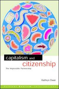 Capitalism and Citizenship: The Impossible Partnership (Critical Realism Interventions)