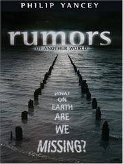 Rumors of Another World: What on Earth Are We Missing? by Philip Yancey - Hardcover - 2005-07-20 - from Ergodebooks and Biblio.com