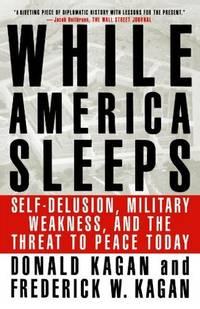 While America Sleeps P [Paperback] Kagan, Frederickw