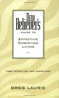 NEW BELIEVER'S GUIDE TO EFFECTIV