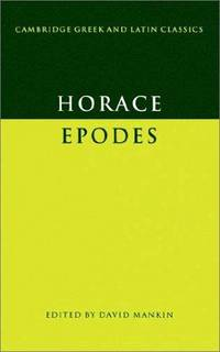 Horace: Epodes (Cambridge Greek and Latin Classics)