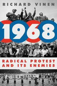 1968: Radical Protest and Its Enemies by  Richard Vinen - Hardcover - from Barner Books and Biblio.co.uk