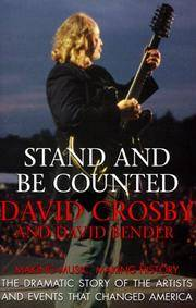 Stand and Be Counted: Making Music, Making History The Dramatic Story of the Artists and Causes...