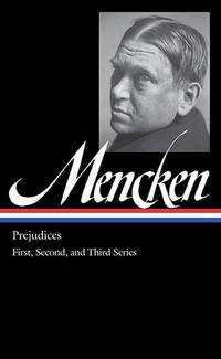 H. L. Mencken  Prejudices Vol. 1  : First, Second, and Third Series  (Library of America H. L....