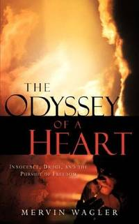 The Odyssey of a Heart [Paperback] Wagler, Mervin