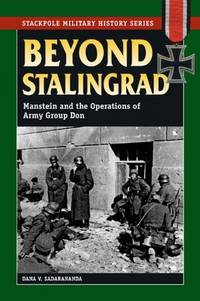 Beyond Stalingrad : Manstein and the Operations of Army Group Don