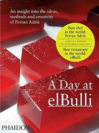 A Day At Elbulli:  An Insight Into the Ideas, Methods and Creativity of  Ferran Adria. Also DVD Included