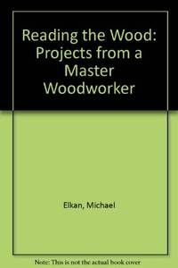Reading the Wood: Techniques & Projects from a Master Woodworker