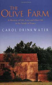 The Olive Farm  A memoir of life, love and olive oil