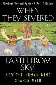When They Severed Earth from Sky: How the Human Mind Shapes Myth.