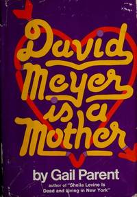 David Meyer Is a Mother by Gail Parent - Hardcover - from Discover Books and Biblio.com