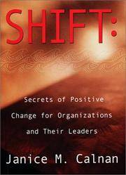 image of Shift: Secrets of Positive Change for Organizations and Their Leaders