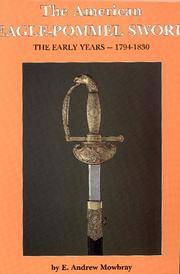 The American Eagle-pommel Sword: The Early Years 1794 - 1830