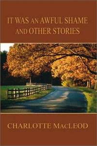 It Was an Awful Shame and Other Stories (Five Star First Edition Mystery)