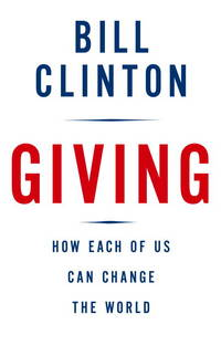 Giving: How Each of Us Can Change the World - Signed