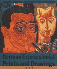 German Expressionist Prints and Drawings  Volume 1
