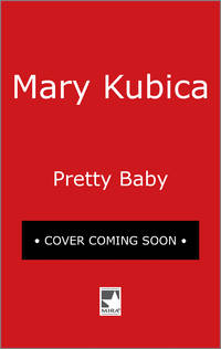 Pretty Baby: A Gripping Novel of Psychological Suspense by  Mary Kubica - Paperback - 2016 - from Travelin' Storyseller and Biblio.com