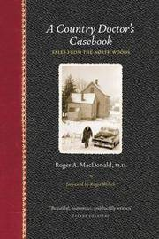 A Country Doctor's Casebook: Tales from the North Woods