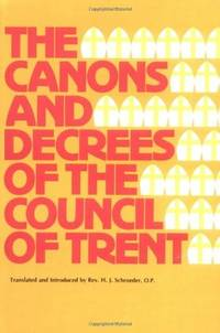 The Canons and Decrees of the Council of Trent: English Translation