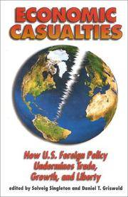 Economic Casualties: How U.S. Foerign Poliocy Undermines Trade, Growth, and Liberty