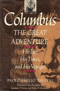 Columbus: The Great Adventure: His Life, His Times, and His Voyages