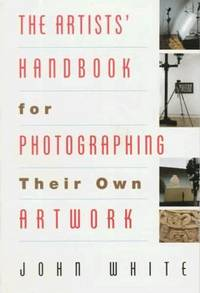 The Artists' Handbook for Photographing Their Own Artwork