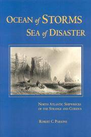 Ocean of Storms, Sea of Disaster North Atlantic Shipwrecks of the Strange and Curious