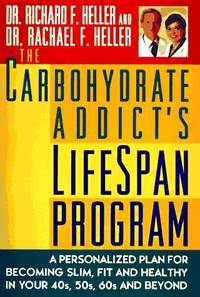 Carbohydrate Addict's Lifespan Program, The
