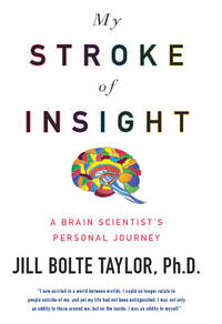 image of My Stroke of Insight: A Brain Scientist's Personal Journey
