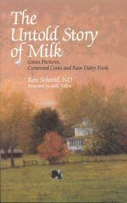 The Untold Story of Milk: Green Pastures, Contente Cows and Raw Dairy Products