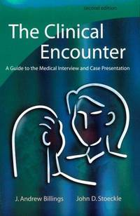The Clinical Encounter: A Guide to the Medical Interview & Case Presentation